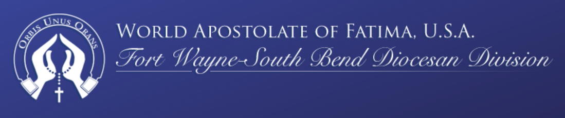 World Apostolate of Fatima | Fort Wayne - South Bend Division